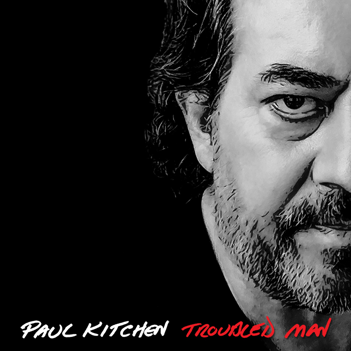 Troubled Man Single | Paul Kitchen | Official Site